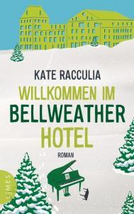 Willkommen im Bellweather Hotel von Kate Racculia