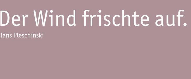 """Der erste Satz von Hans Pleschinski """"Der Wind frischte auf"""""""