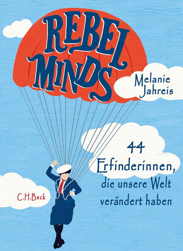 Rebel Minds – 44 Erfinderinnen, die unsere Welt verändert haben. Kongenial illustriert von Katinka Reinke. In: C.H.Beck, 2020. | #femaleheritage