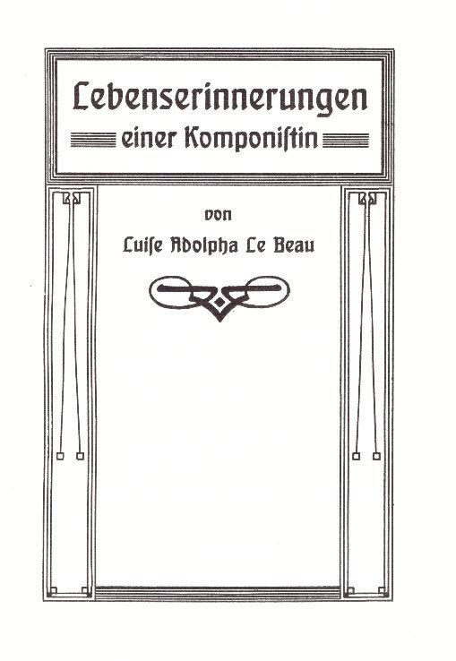 """Buch-Cover: Luise Adolpha Le Beau """"Lebenserinnerungen einer Komponistin"""", Baden-Baden 1910 (Reprint 1999)"""