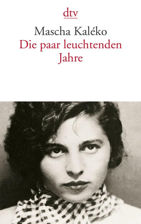 Buchcover: Mascha Kaléko, Gisela Zoch-Westphal (Hrsg.) Die paar leuchtenden Jahre Mit einem Essay von Horst Krüger. dtv mit Leseprobe