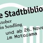 Die Stadtbibliothek befindet sich ab 8. Oktober im HP8 in Sendling und ab 26. November im Motorama.
